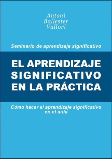 Libros y materiales educativos: El aprendizaje significativo en la práctica | Curriculum, Tecnología y algo más | Scoop.it