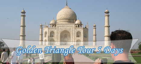 Golden Triangle: The Most Amazing and Enchanting Trip to India | Golden triangle tours | Scoop.it