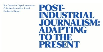 Post Industrial Journalism: Adapting to the Present | Beyond Marketing | Scoop.it