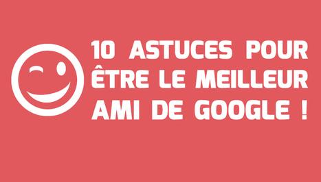 10 conseils pour éviter d'être pénalisé par Google ! | Entrepreneurs du Web | Scoop.it