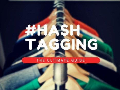 Ultimate Guide to Hashtags [Infographic] | Educational technology , Erate, Broadband and Connectivity | Scoop.it