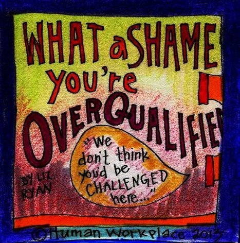What a Shame - You're Overqualified - LinkedIn Today | Ebook Sreach | Scoop.it