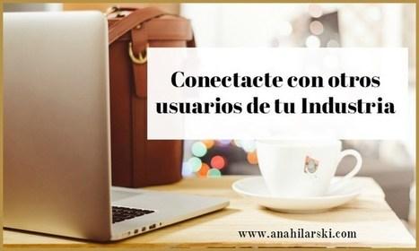 Conectacte con otros usuarios de tu Industria - @AnabellHilarski | Redes Sociales | Scoop.it