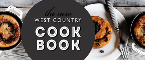 The New West Country Cook Book | Home Cooking from 17 of the best UK Chefs | Diary of a serial foodie | Scoop.it