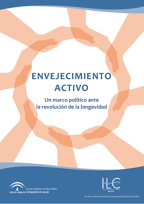 Envejecimiento activo. Un marco político ante la revolución de la longevidad | Escuela Andaluza de Salud Pública | Salud Publica | Scoop.it