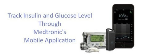 Diabetes: Track your Insulin Level with Medtronic's Mobile App | Mobile Technology | Scoop.it