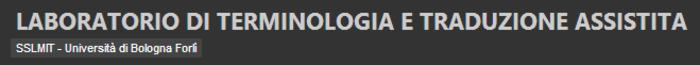 (MULTI) - Risorse del Laboratorio di terminologia e traduzione assistita | sslmit.unibo.it | Glossarissimo! | Scoop.it