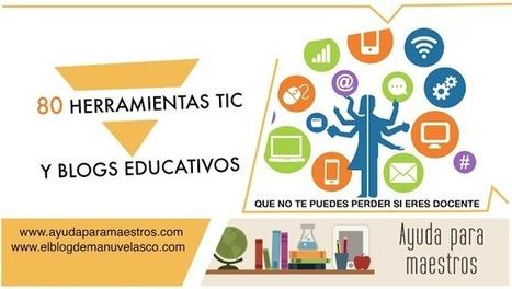 AYUDA PARA MAESTROS: 80 herramientas TIC y blogs educativos que no te puedes perder si eres docente | EDUDIARI 2.0 DE jluisbloc | Scoop.it