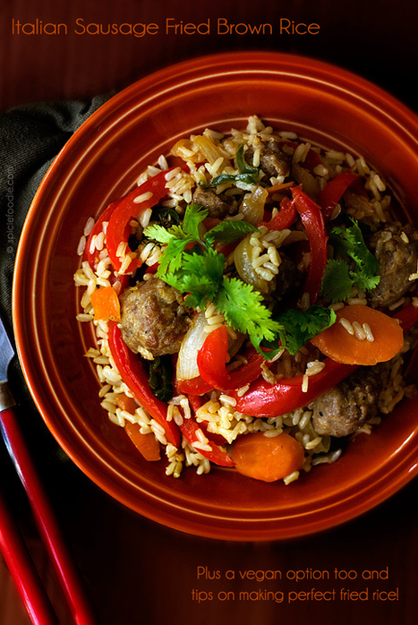 Italian Sausage Fried Brown Rice Recipe with Vegan Option | Plus tips on making perfect fried rice | Spicie Foodie | My Vegan recipes | Scoop.it