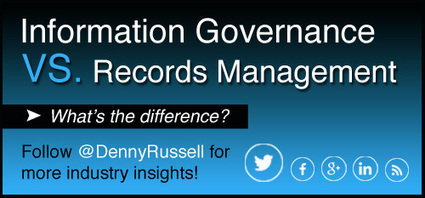 Information Governance vs. Records Management – Is there a Difference?   Gestion documentaire   Scoop.it