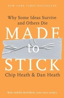 Made to Stick: Why Some Ideas Survive and Others Die | Electronic Toolbox | Scoop.it