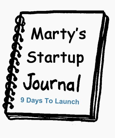 Marty's Startup Journal - 9 Days From Launch | Web Marketing | Scoop.it