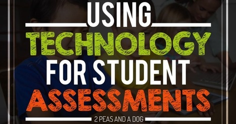 Using Technology for Student Assessments | Teacher Resources | Scoop.it