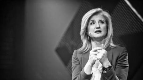 Arianna Huffington On The Struggle To Find Work-Life Balance | Education, Curiosity, and Happiness | Scoop.it