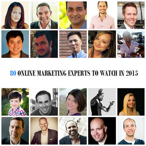80 Online Marketing Experts To Watch In 2015 (By Category) | brand influencers social media marketing | Scoop.it