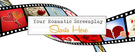 Your Romantic Screenplay Starts Here – Eric Edson   Business and Marketing   Scoop.it