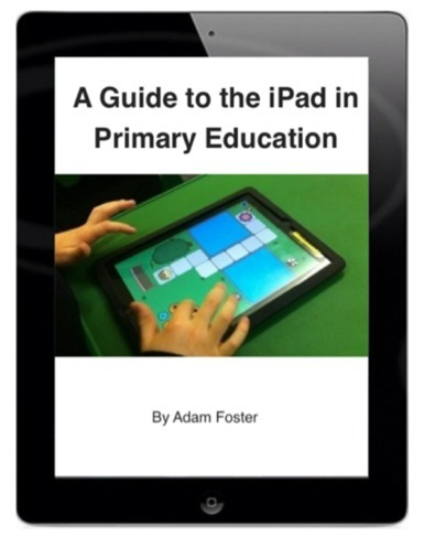 A Guide to the iPad in Primary Education | Transliteracy & eLearning | Scoop.it