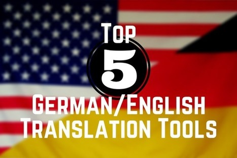 Top 5 Translation Tools (German<>English) | Angelika's German Magazine | Scoop.it