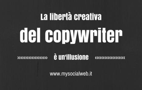 La libertà creativa del copywriter è un'utopia   Copywriter Freelance   Scoop.it