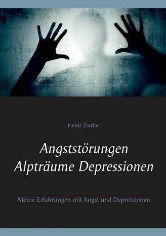 Angststörungen - Alpträume - Depressionen - Buchhandel.de - Heinz Duthel, Buch | www.pressrelease.one | Scoop.it