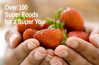 Over 100 Super Foods for a Super You | Additional Information | Scoop.it