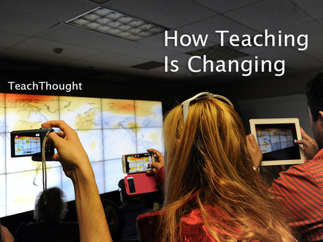 How Teaching Is Changing: 15 Examples | Leave Those Kids Alone! | Scoop.it