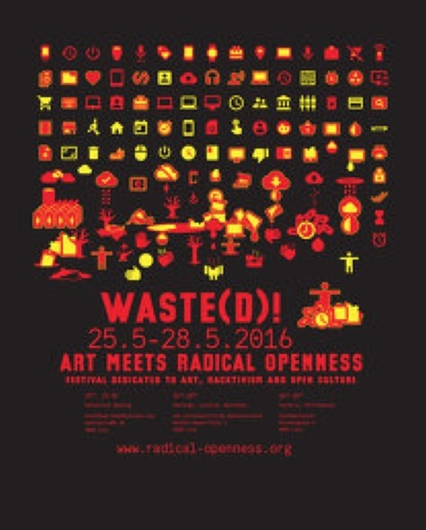 Waste(d)! #festival | Art Meets Radical Openness - 25.05-28.05.2016 // #hacktivism #openculture #mediaart | Digital #MediaArt(s) Numérique(s) | Scoop.it