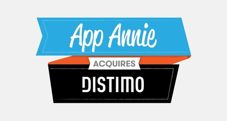 App Annie Acquires Distimo and Raises New Investment Round - App Annie Blog | App Store Marketing and Optimization | Scoop.it