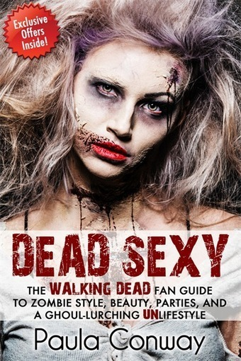 """DEAD SEXY: The WALKING DEAD Fan Guide to ... - Horror Society 