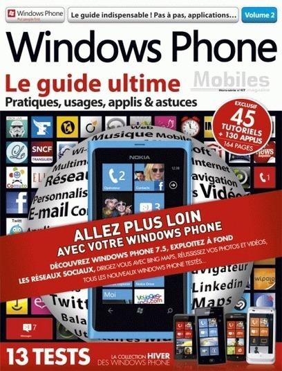 Smartphone France Windows Phone : Le guide ultime Windows Phone est disponible en kiosque | Smartphones&tablette infos | Scoop.it