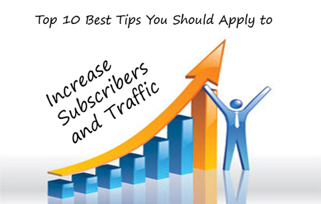 » Top 10 Best Tips You Should Apply to Increase Subscribers and TrafficJoomla responsive templates | Joomla responsive template | Scoop.it