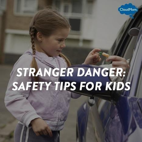 Stranger Danger: Safety Tips for Kids | CloudMom | Parenting Tips | Scoop.it
