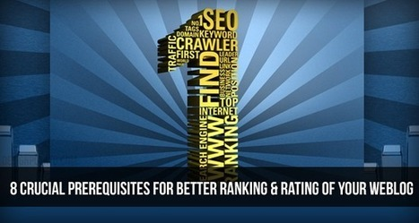 8 Crucial Prerequisites for Better Ranking & Rating of Your Weblog | Ways to Promote a Website | Scoop.it
