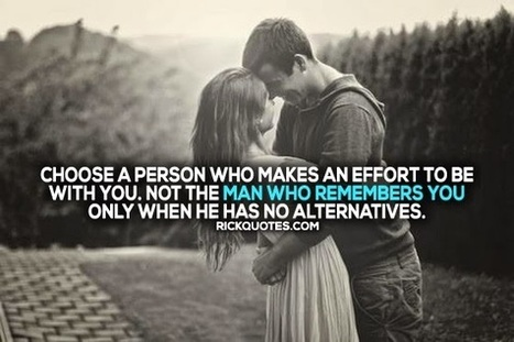 Choose A Person Who Makes An Effort ~ Rick Quotes   Love Poems Saying   Wallpapers   Scoop.it