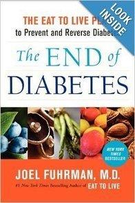 The End of Diabetes: The Eat to Live Plan to Prevent and Reverse Diabetes: Joel Fuhrman: 9780062219978: Amazon.com: Books | Reversing Diabetes Diet | Scoop.it