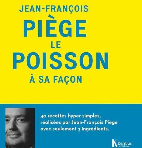 Jean-François Piège - Page Officielle sort un nouvel ouvrage le 15 octobre proch... | Food & chefs | Scoop.it