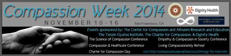 Compassion Week 2014 - SF Bay Area - Nov 10-16 | Empathy and Compassion | Scoop.it