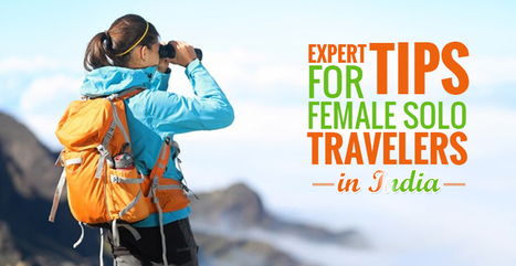 15 Expert Tips for Female Solo Travelers in India: Tour My India | India Travel & Tourism | Scoop.it