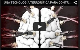 UNA TECNOLOGÍA TERRORÍFICA PARA CONTROLAR TU MENTE | MOVIMIENTOS SOCIALES | Scoop.it