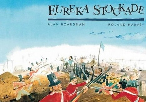 Eureka Stockade by Alan Boardman – A Unit of Work and Lessons For Yr 5 - Australian Curriculum Lessons | Gold Dust | Scoop.it