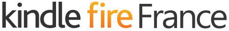 Le site Kindlefirefrance.fr fête ses 1 an ! Merci a tous   Kindle Fire France - Communauté Kindle Fire   Kindle Fire France.Fr -  La communauté Kindle Fire   Scoop.it