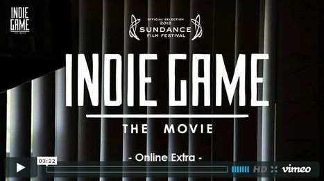 Indie Game Documentary Shines a Light on Exciting New Breed of Developers | Transmedia: Storytelling for the Digital Age | Transfat | Scoop.it