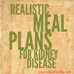 Are Your Meal Plans Realistic for Kidney Disease? | Cardiac Diet Meal and Menu Plan | Scoop.it