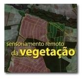 Webinar gratuito apresenta sobre sensoriamento remoto da vegetação | Geotecnologia | Scoop.it
