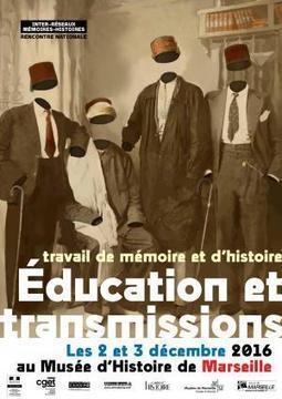 05/12/2016 - Education et transmission travail de mémoire et d'histoire - Séminaire | infos-web | Scoop.it