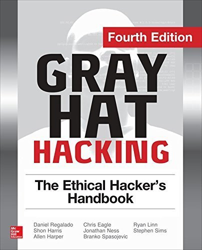 Gray Hat Hacking The Ethical Hacker's Handbook, Fourth Edition | Ebook Store | Scoop.it
