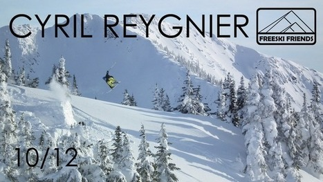 FreeskiFriends - Cyril Reygnier 10/12 | Freeride passion, a lifestyle, a state of mind | Scoop.it