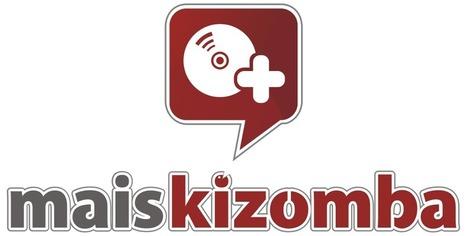 Mais Kizomba - Sitio Oficial del Kizomba, Tarraxinha, Zouk y Semba   LatinoDance and Kizomba   Scoop.it