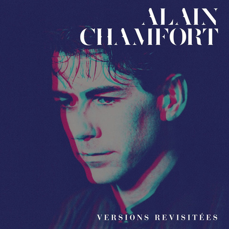 ALBUM. Alain Chamfort - Versions Revisitées — | Musical Freedom | Scoop.it