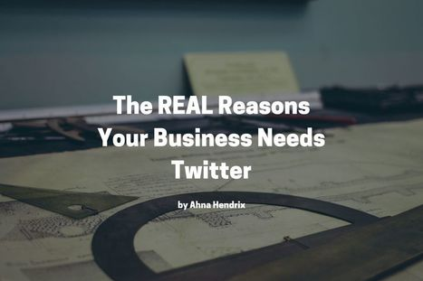 The REAL Reasons You Need Twitter For Business | Surviving Social Chaos | Scoop.it